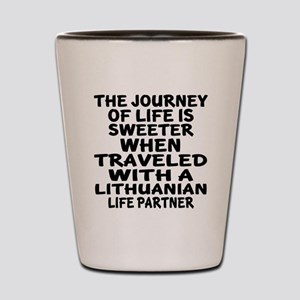 Traveled With Lithuanian Life Partner Shot Glass