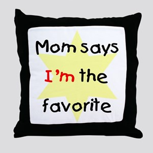Mom says I'm the favorite (yellow) Throw Pillow