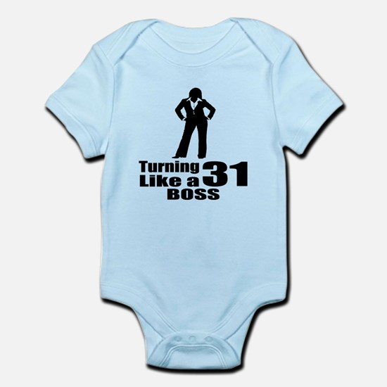 Turning 31 Like A Boss Birthday Infant Bodysuit