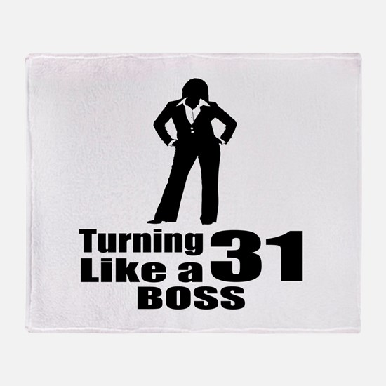 Turning 31 Like A Boss Birthday Throw Blanket