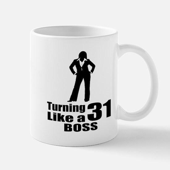 Turning 31 Like A Boss Birthday Mug