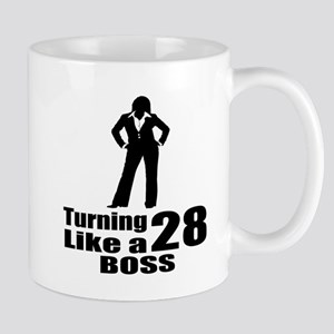 Turning 28 Like A Boss Birthday 11 oz Ceramic Mug
