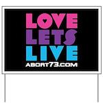 Love Lets Live Yard Sign (multi)