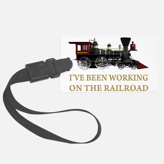 IVE BEEN WORKING ON THE RAILROAD GOLD 2.png Luggage Tag