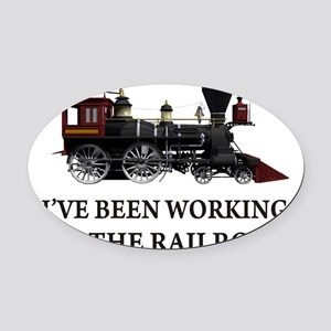 IVE BEEN WORKING ON THE RAILROAD 2 Oval Car Ma