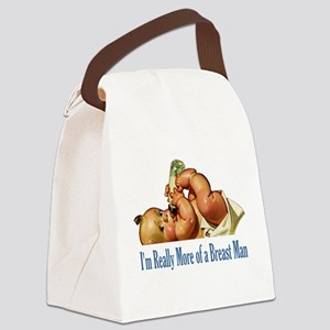 """I""""M REALLY MORE OF A BREAST MAN Canvas Lunch Bag"""