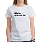 B is for Bunker Hill Women's T-Shirt