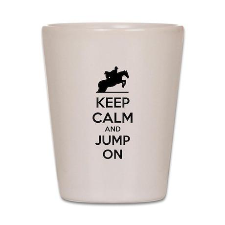 Keep calm and show jump Shot Glass