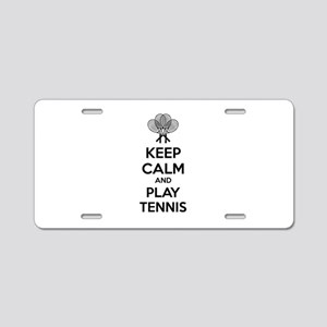 Keep calm and play tennis Aluminum License Plate