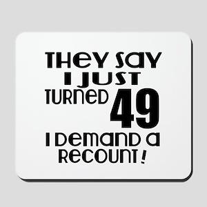 I Just Turned 49 Birthday Mousepad