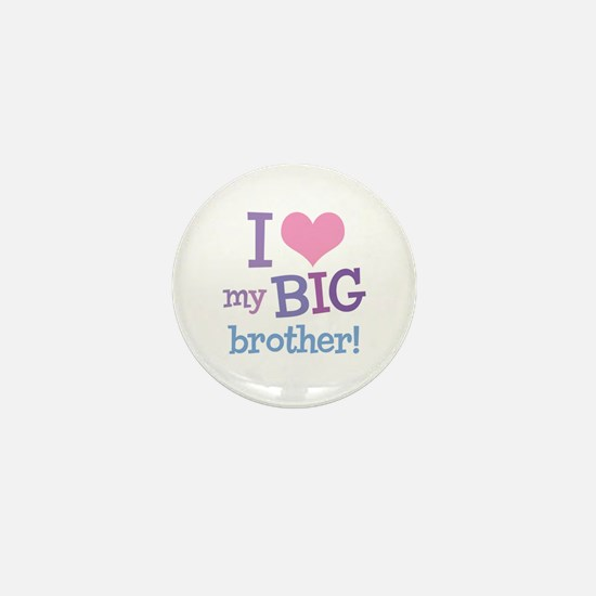 Love My Big Brother Mini Button