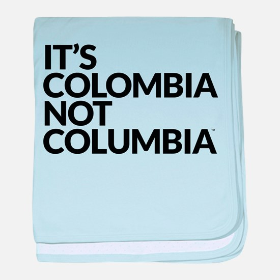 IT'S COLOMBIA NOT COLUMBIA baby blanket