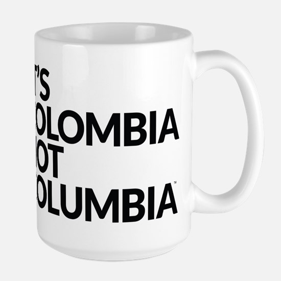 IT'S COLOMBIA NOT COLUMBIA Large Mug