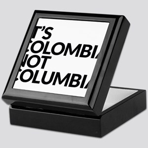 IT'S COLOMBIA NOT COLUMBIA Keepsake Box
