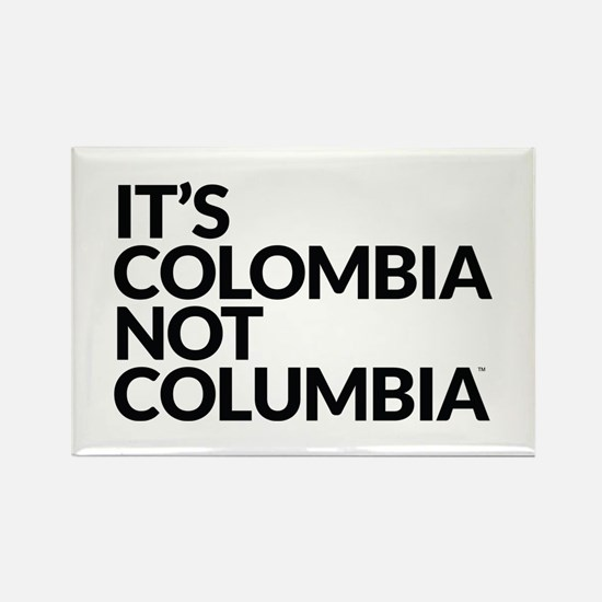 IT'S COLOMBIA NOT COLUMBIA Rectangle Magnet