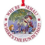 ALICE WHY BE NORMAL_red copy Round Ornament