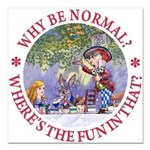 ALICE WHY BE NORMAL_red copy Square Car Magnet