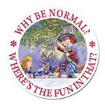 ALICE WHY BE NORMAL_red copy Round Car Magnet