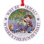 ALICE WHY BE NORMAL_purple copy Round Ornament