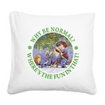ALICE WHY BE NORMAL_green copy Square Canvas P