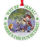 ALICE WHY BE NORMAL_green copy Round Ornament