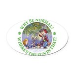 ALICE WHY BE NORMAL_green copy Oval Car Magnet