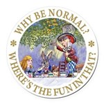 ALICE WHY BE NORMAL_gold copy Round Car Magnet