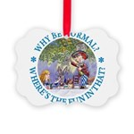ALICE WHY BE NORMAL_blue copy Picture Ornament