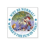 ALICE WHY BE NORMAL_blue copy Square Sticker 3