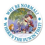ALICE WHY BE NORMAL_blue copy Round Car Magnet