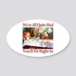 WE'RE ALL QUITE MAD Oval Car Magnet
