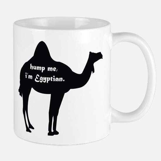 Hump Me, I'm Egyptian Mug