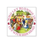 alice who let blondie_RED copy Square Sticker