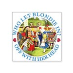 alice who let blondie_blue copy Square Sticker