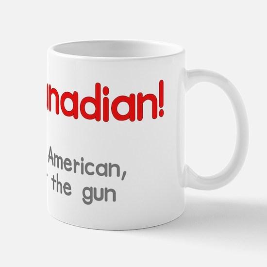 I am Canadian Mug