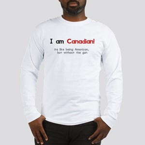 I am Canadian Long Sleeve T-Shirt