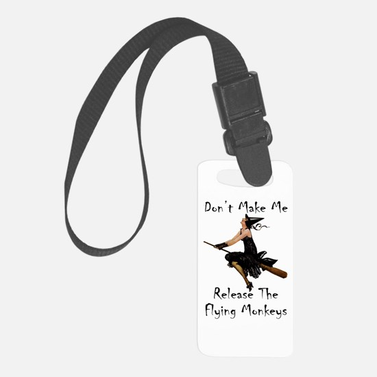 Don't Make Me Release The Flying Luggage Tag