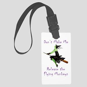 Don't Make Me Release The Flying Monkeys Large Lug