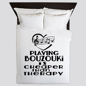 Bouzouki Is Cheaper Than Therapy Queen Duvet