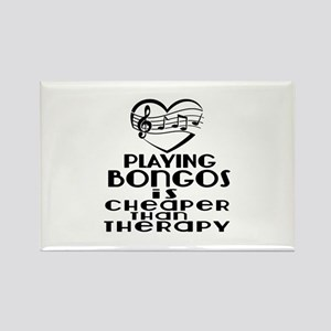 Bongos Is Cheaper Than Therapy Rectangle Magnet