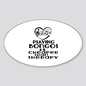 Bongos Is Cheaper Than Therapy Sticker (Oval)