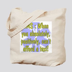 EMS - Can't Afford a Taxi! Tote Bag