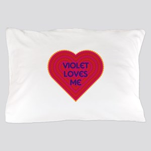 Violet Loves Me Pillow Case