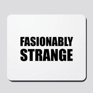 Fashionably Strange Mousepad