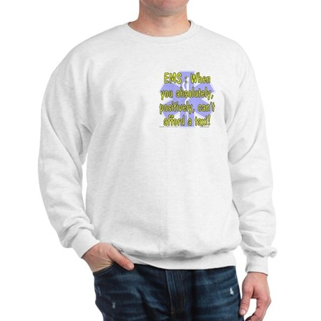 EMS - Can't Afford a Taxi! Sweatshirt