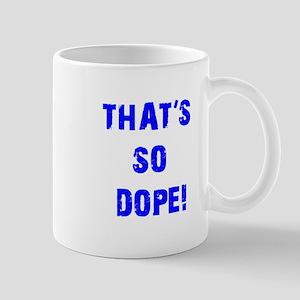 Thats So Dope Current Mug