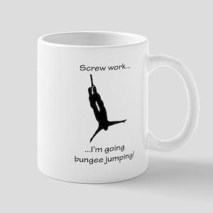 Screw Work...Going Bungee Jumping Mug
