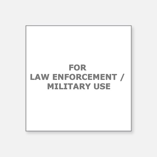 FOR LAW ENFORCEMENT / MILITARY USE Sticker