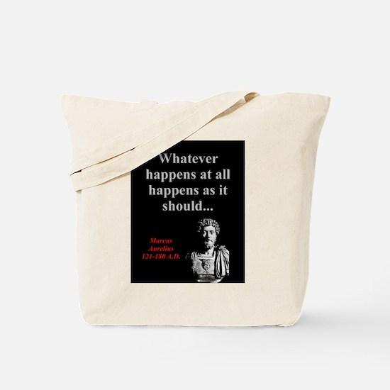 Whatever Happens At All - Marcus Aurelius Tote Bag