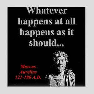Whatever Happens At All - Marcus Aurelius Tile Coa